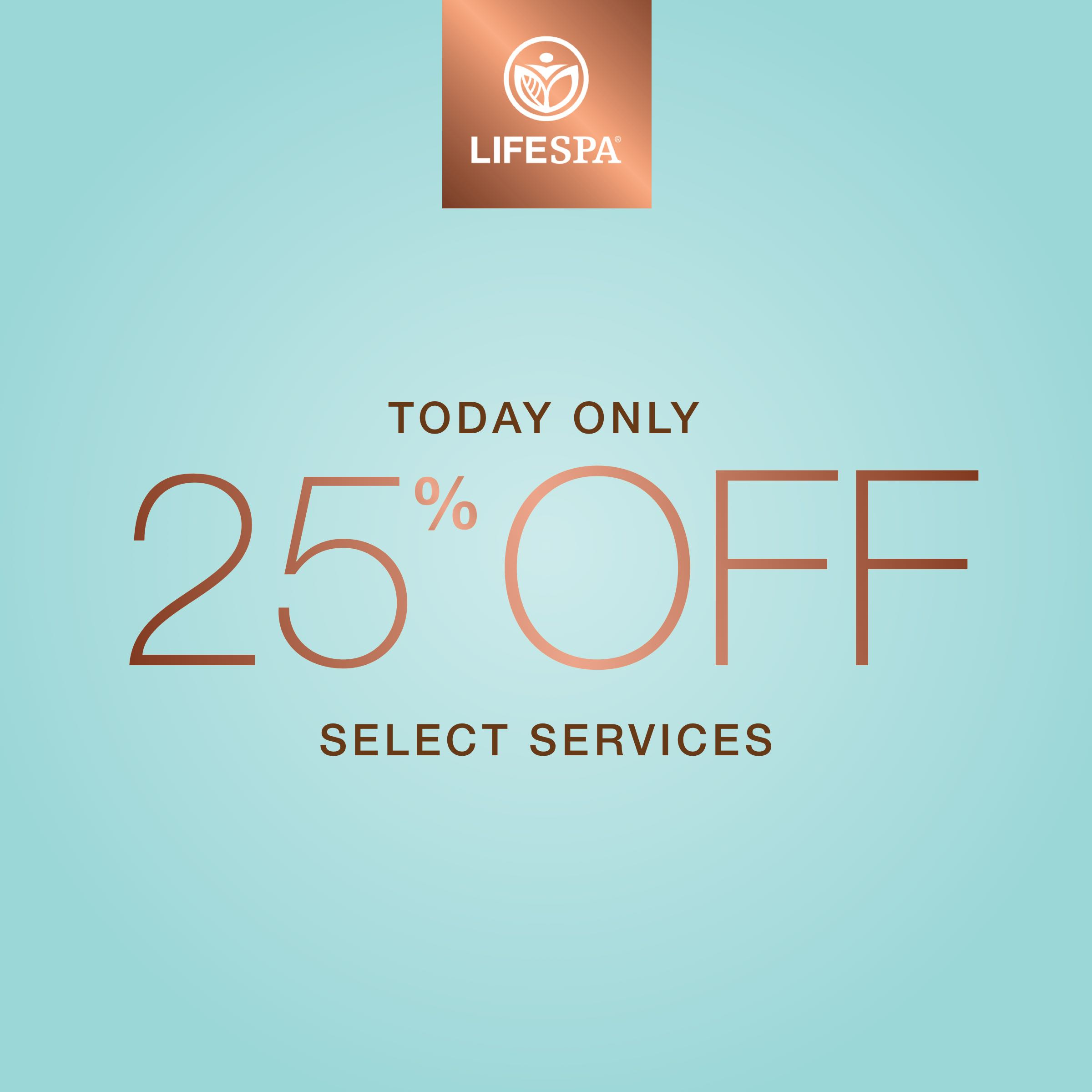 25% off Select LifeSpa Services