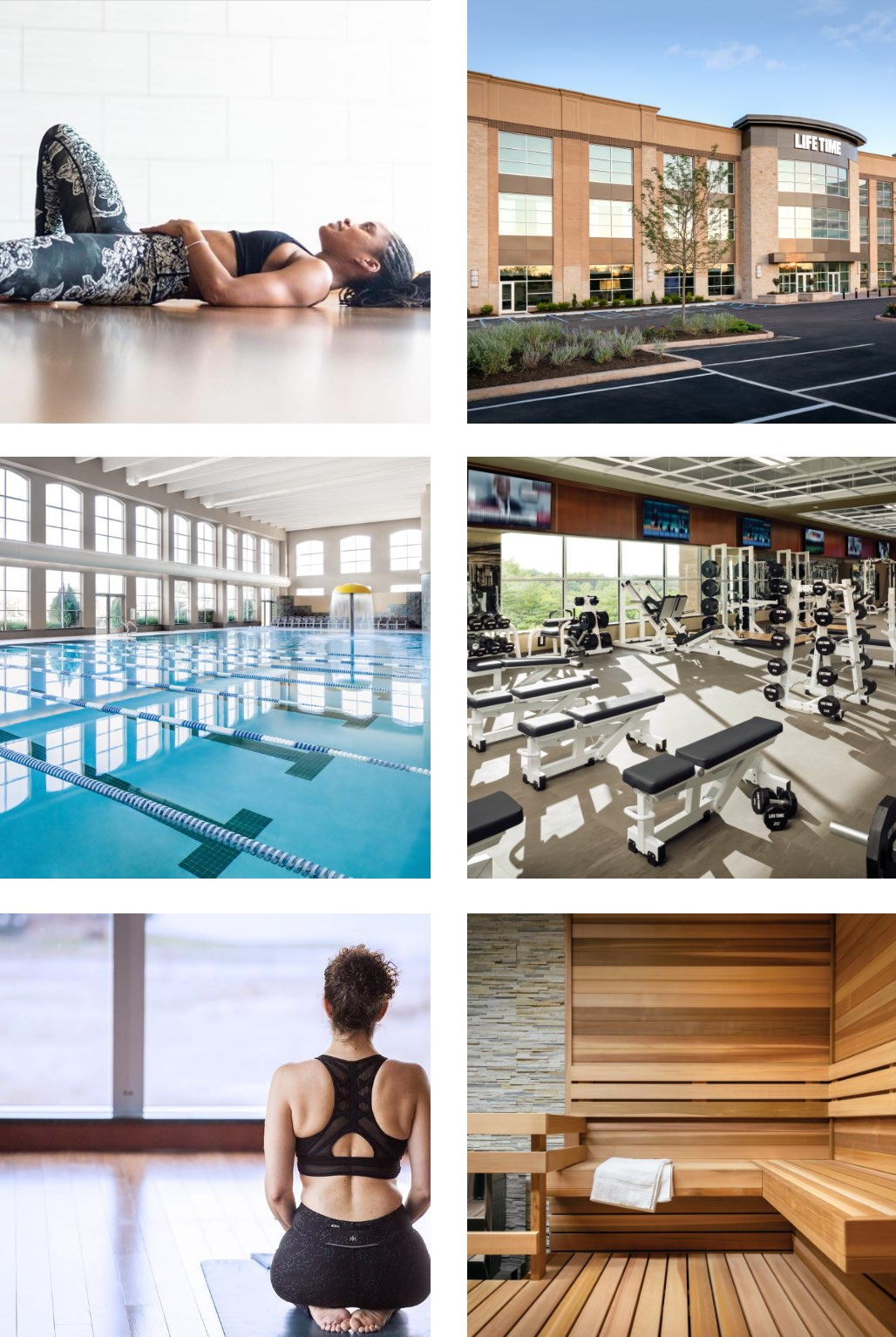 Women laying down, exterior of Life Time, an indoor lap pool, weight machines, a woman kneeing in a yoga studio and a wood planked sauna